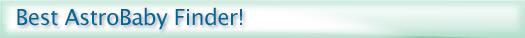 Best AstroBaby Finder!