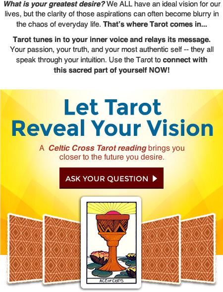 A Celtic Cross Tarot reading brings you closer to the future you desire